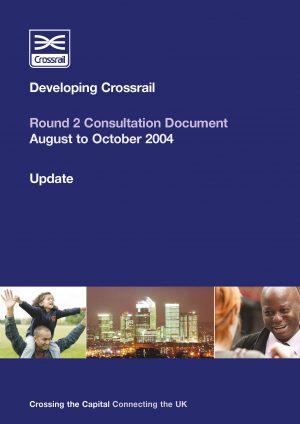 Round 2 Consultation Document ('Developing Crossrail')