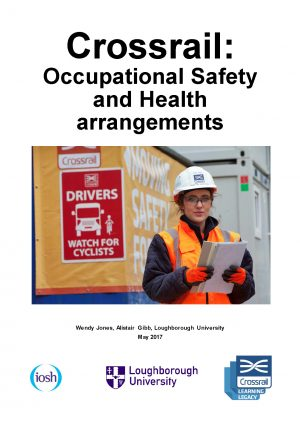 Occupational Safety and Health Arrangements on Crossrail – An Overview