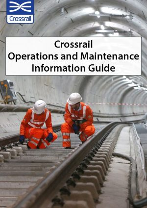Crossrail Operations and Maintenance Information Guide